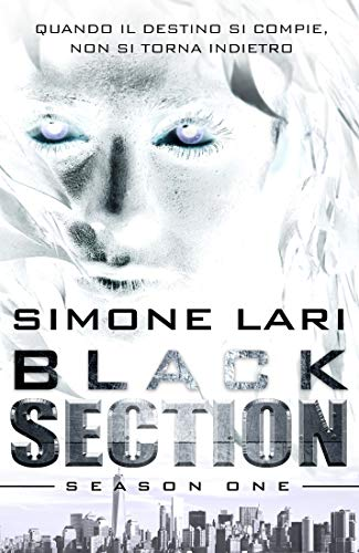 Simone Lari   - Black Section - Season One: Prequel / Spin-off, Volume 1, Volume 2  (2019)
