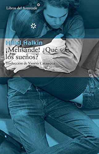 Descargar Libro ¡Melisande! ¿Qué Son Los Sueños? - 2ª Edición (Libros del Asteroide) de Hillel Halkin
