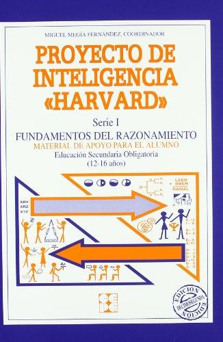 Proyecto de inteligencia harvard. Secundaria. Fundamentos del razonamiento. Cuaderno alumno (Programas Intervencion Educati) por Miguel Megia