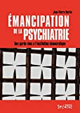 Emancipation de la psychiatrie - Des garde-fous à l'institution démocratique