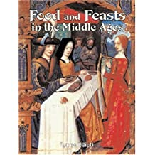 Food and Feasts in Middle Ages (Medieval World)