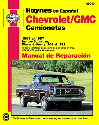 Chevrolet/GMC camionetas 1967 al 1987: Incluye Suburban, Blazer & Jimmy 1967 al 1991 (Haynes Manuals) (Blazer Inc)
