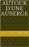 Autour d'une auberge (French Edition)