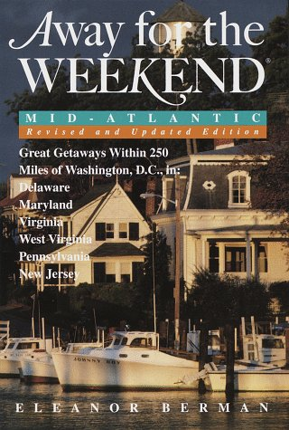 Washington State Handy (Away for the Weekend (R): Mid-Atlantic -- Revised and Updated Edition: Great Getaways within 250 Miles of Washington, D.C. in Delaware, Maryland, Virgi nia, West Virginia, Pennsylvania and New (1996))