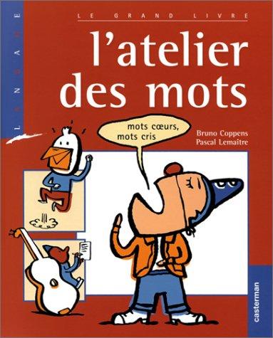 L'atelier des mots - Sélection du Comité des mamans Pintemps 2002 (7-14 ans) par Bruno Coppens, Pascal Lemaître