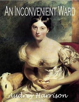An Inconvenient Ward (A Regency Romance): Inconvenient Trilogy - Book 1 (English Edition) von [Harrison, Audrey]
