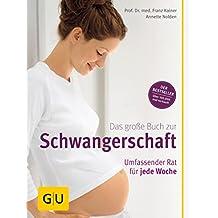 Das große Buch zur Schwangerschaft: Umfassender Rat für jede Woche (GU Einzeltitel Partnerschaft & Familie)
