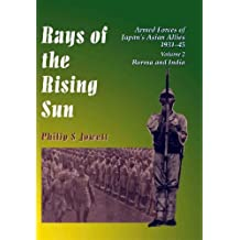 Rays of the Rising Sun: Armed Forces of Japan's Asian Allies, 1931-45: Burma & India v. 2