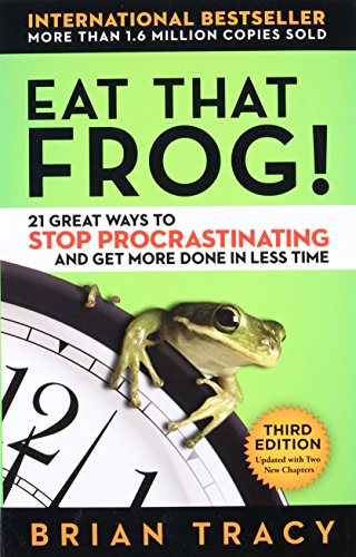 Eat That Frog! 21 Great Ways to Stop Procrastinating and Get More Done in Less Time por TRACY