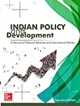 """Indian Policy and Development is a comprehensive and exhaustive manual of government policies and schemes meant for complete coverage of the all viable topics for UPSC Prelims exam as well as for General Studies paper I, II and III of Main examinati..."