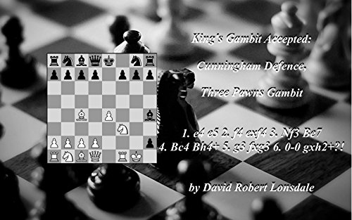 King's Gambit Accepted: Cunningham Defence, Three Pawns Gambit: 1. e4 e5 2. f4 exf4 3. Nf3 Be7 4. Bc4 Bh4+ 5. g3 fxg3 6. 0-0 gxh2+!? by David Robert Lonsdale ( 51VZJQVgahL