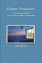 Il Senso Trascurato (Italian Edition)