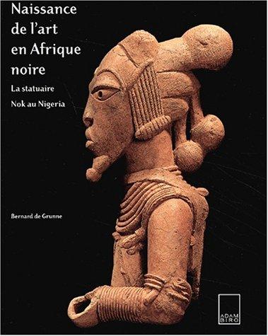 Naissance de l'art en Afrique noire....