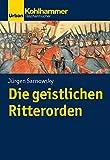 Geschichte der Christlichen Orden: Die geistlichen Ritterorden (Urban-Taschenbücher)