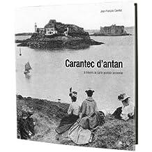 Carantec d'antan : A travers la carte postale ancienne de Jean-François Cavellat (6 mai 2010) Relié