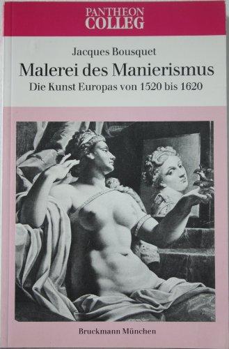 Malerei des Manierismus. Die Kunst Europas von 1520 bis 1620