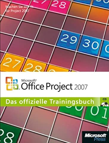 Microsoft Office Project 2007 - Das offizielle Trainingsbuch (Project Microsoft Office)