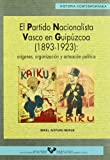 El Partido Nacionalista Vasco en Guipúzcoa (1893-1923) (Serie Historia Contemporánea)