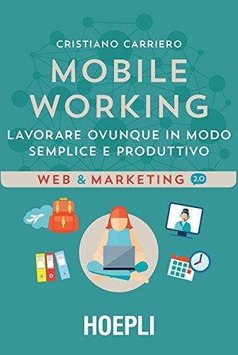 mobile working: lavorare ovunque in modo semplice e produttivo