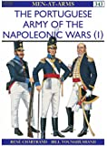 The Portuguese Army of the Napoleonic Wars (1): 1806-15 Pt. 1 (Men-at-Arms)