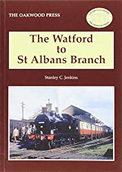 The Watford to St Albans Branch (Locomotive Papers)