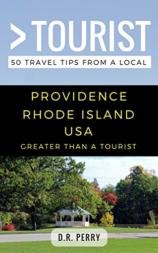 Greater Than a Tourist- Providence Rhode Island USA: 50 Travel Tips from a Local (English Edition)