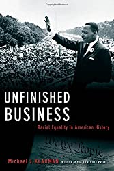 Unfinished Business: Racial Equality in American History (Inalienable Rights) by Professor of Law Michael J Klarman (2007-10-26)