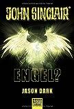 Engel?: Ein John Sinclair Roman (John Sinclair Romane, Band 4) - Jason Dark