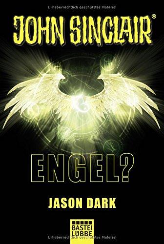 Engel?: Ein John Sinclair Roman (John Sinclair Romane, Band 4)