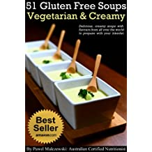 51 Gluten Free Vegetarian Creamy Soups: Delicious, creamy soups with flavours from all over the world to prepare with your blender. (English Edition)