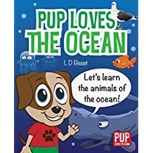 PUP LOVES THE OCEAN - Educational Sea Life & Marine Animal Picture Book for Toddlers and Preschool Kids (Pup Loves to Learn) (English Edition)