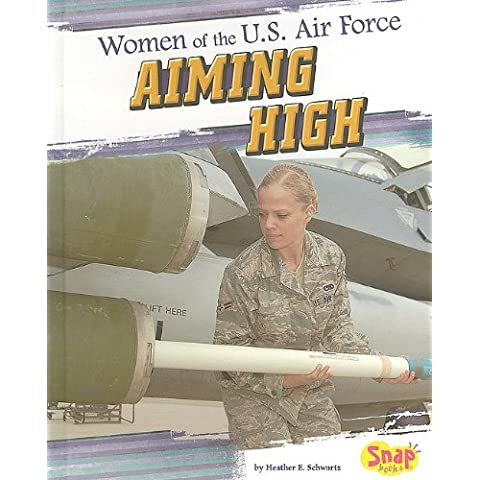 Women of the U.S. Air Force: Aiming High (Snap)
