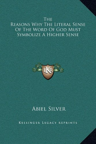 The Reasons Why the Literal Sense of the Word of God Must Symbolize a Higher Sense