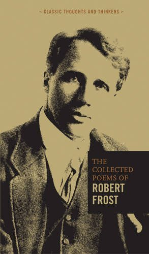 The Collected Poems of Robert Frost (Classic Thoughts and Thinkers) by Robert Frost (2016-12-22)
