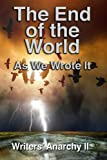 Writers' Anarchy II: The End of the World as We Wrote It