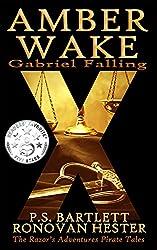 AMBER WAKE - Gabriel Falling: Companion to The Razor's Adventures Pirate Tales
