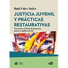 Justicia juvenil y prácticas restaurativas: Trazos para el diseño de programas y para su implementación (Huellas y señales / Biblioteca de Infancia y Juventud nº 2023)