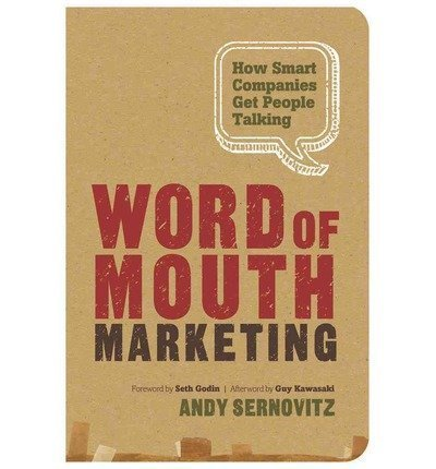 Portada del libro [(Word of Mouth Marketing: How Smart Companies Get People Talking )] [Author: Andy Sernovitz] [May-2012]