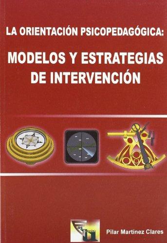 La Orientación Psicopedagógica: Modelos y Estrategias de Intervención (EOS Universitaria) por Pilar Martínez Clares