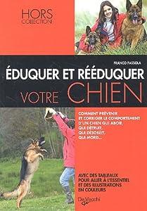 Eduquer et rééduquer votre chien