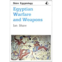 Egyptian Warfare and Weapons (Shire Egyptology)