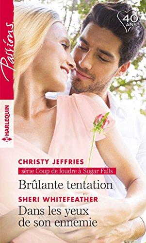 Brûlante tentation - Dans les yeux de son ennemie (Coup de foudre à Sugar Falls t. 5) (French Edition)