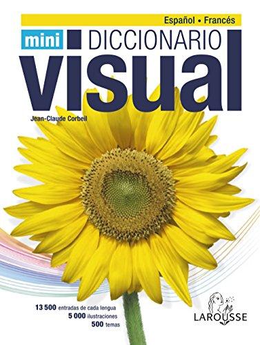 Dicc. Mini Visual Francés-Español (Larousse - Diccionarios Visuales) por Larousse Editorial