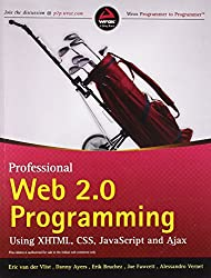 Professional Web 2.0 Programming using XHTML, CSS, JavaScript and Ajax