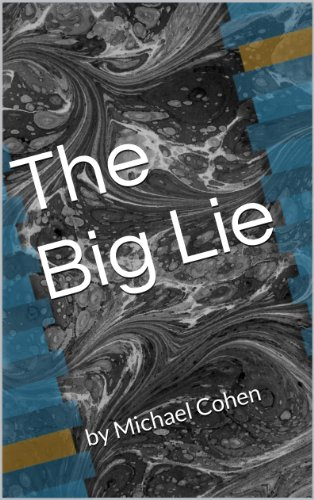 The Big Lie eBook: Michael Cohen: Amazon co uk: Kindle Store