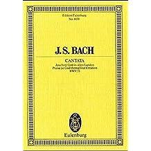 Kantate Nr. 51 (Dominica 15 post Trinitatis et in ogni Tempo): Jauchzet Gott in allen Landen. BWV 51. Sopran, Chor und Kammerorchester. Studienpartitur. (Eulenburg Studienpartituren)