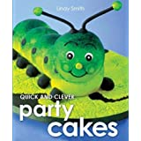Quick & Clever Party Cakes by Lindy Smith (2013-11-07)