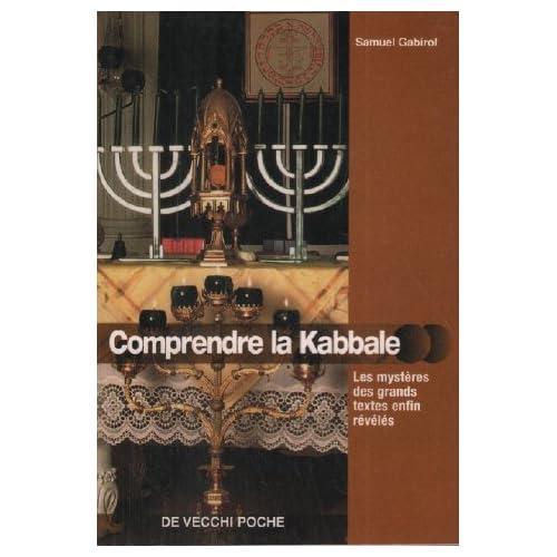 Comprendre la Kabbale : Les mystères des grands textes enfin révélés