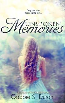 Unspoken Memories (Unspoken Series Book 1) by [Duran, Gabbie S.]