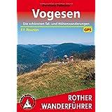 Vogesen: Die schönsten Tal- und Höhenwanderungen. 51 Touren. Mit GPS-Daten. (Rother Wanderführer)